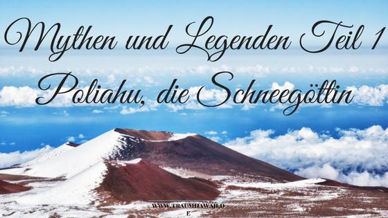 Mythen und Legenden - Poliahu, die Schneegöttin
