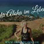 11 Tipps zu mehr Aloha in Deinem Leben