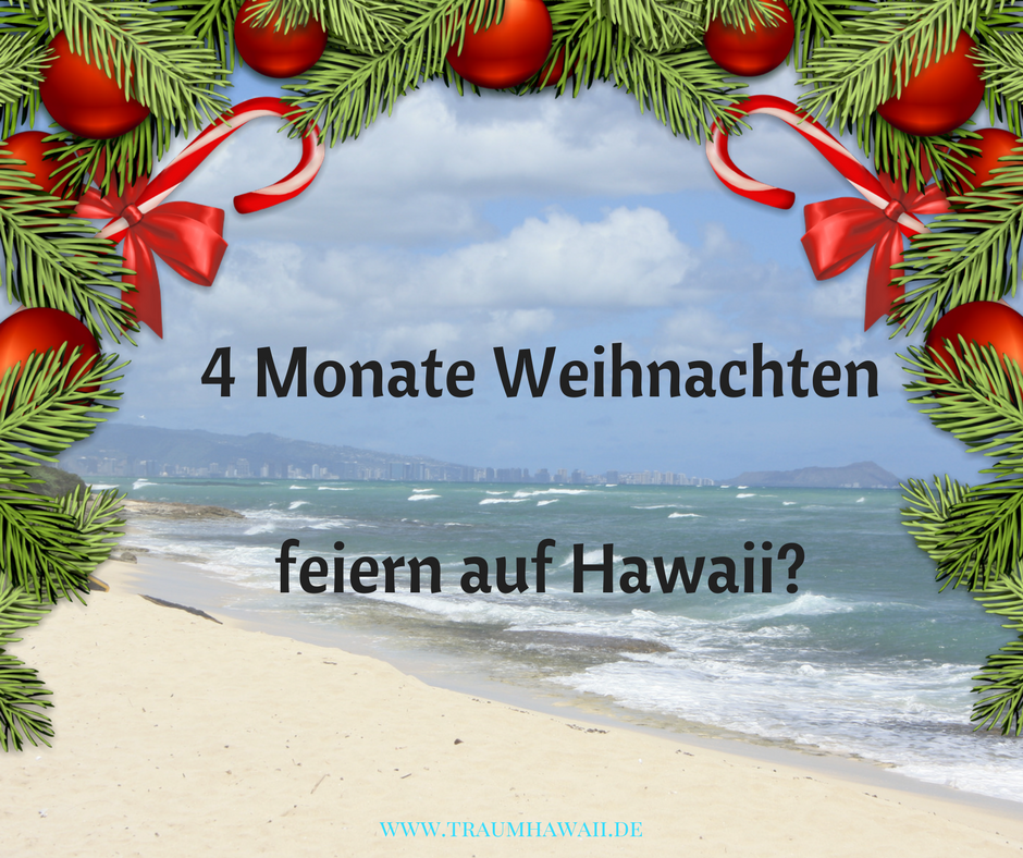 Frohe Weihnachten Hawaii.Vorweihnachtsspecial 4 Monate Weihnachten Auf Hawaii Traumhawaii