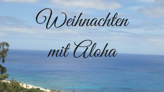 Weihnachten mit Aloha