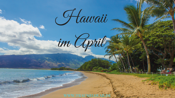 Hawaii im April