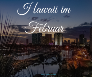 Hawaii im Februar