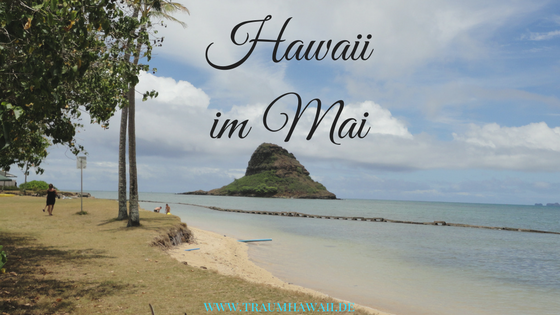 Hawaii im Mai