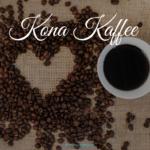 Kona Kaffee – Das braune Gold aus Hawaii