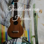 Traditionen von Hawaii