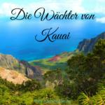 Die Wächter von Kauai – vier Legenden von Giganten auf einer kleinen Insel
