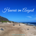 Hawaii im August – Warum Du im August nach Hawaii reisen solltest!