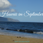 Hawaii im September – Was Dich im September auf Hawaii erwartet