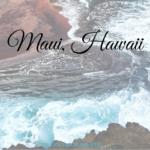 Maui – Was Du schon immer wissen wolltest