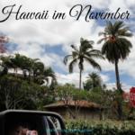 Hawaii im November – Was erwartet Dich im November auf Hawaii?