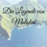 Ai Kanaka – Eine Legende von Molokai