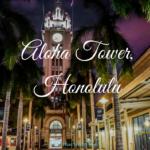 Aloha-Tower – ein historisches Wahrzeichen auf O'ahu