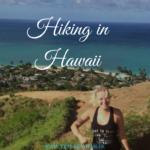 Hiking in Hawaii – Was solltest Du einpacken und wo solltest Du hingehen?
