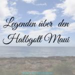 Die Legenden über Maui